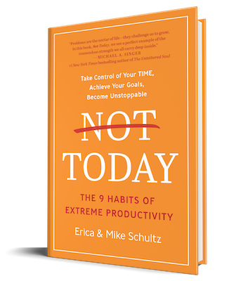 Not Today: The 9 Habits of Extreme Productivity Book