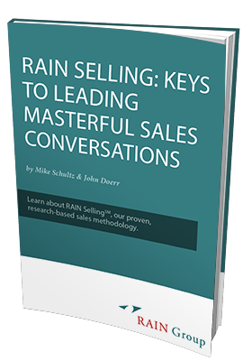 RAIN Selling: Keys to Leading Masterful Sales Conversations