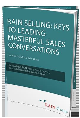 RAIN Selling: Keys to Leading Masterful Sales Conversations